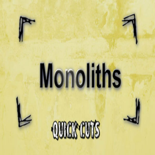 Monoliths 2 Quick Cuts